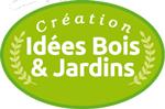 Fabrications Idées Bois et Jardins